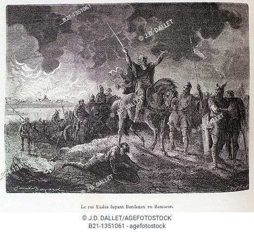 France, History- 'Le roi Eudes fuyant Bordeaux en flammes' - Odo the Great also called Eudes or Eudo died c 735, Duke of Aquitaine