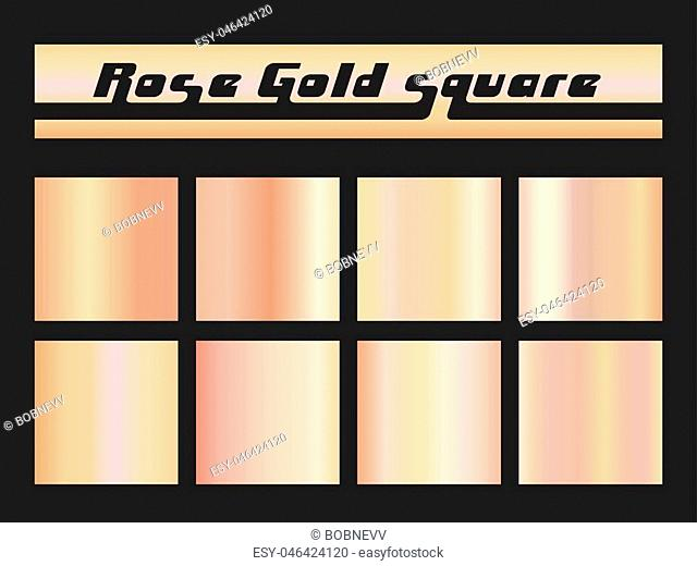 Rose gold gradient square set. Metallic texture background. Vector illustration