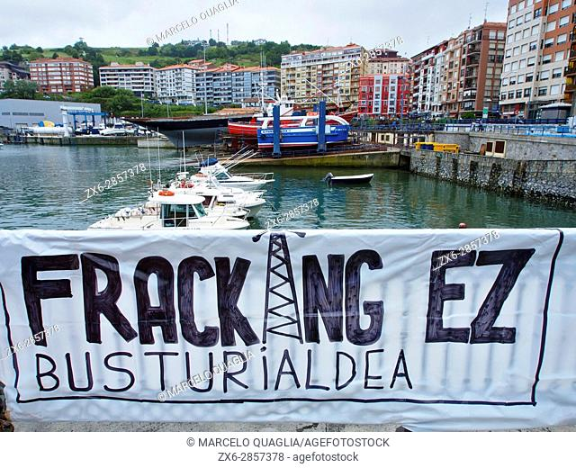 Basque protest banner against Hydraulic fracturing. Bermeo village port. Bizkaia province. Euskadi, Basque Country. Spain