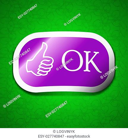 OK icon sign. Symbol chic colored sticky label on green background. illustration