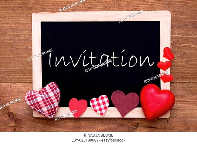 Blackboard With English Text Invitation. Red Textile Hearts. Wooden Background With Vintage, Rustic Or Retro Style
