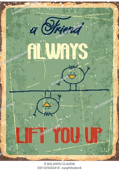 """Retro metal sign """"""""A friend always lift you up"""""""", eps10 vector format"""