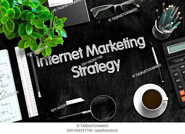 Internet Marketing Strategy Handwritten on Black Chalkboard. 3d Rendering