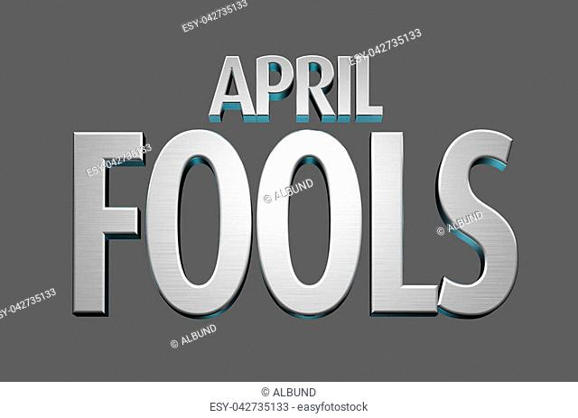 Metal extruded text spelling out the phrase april fools day - 3D render