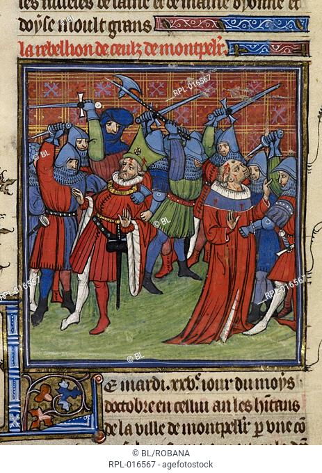 The revolt at Montpellier. Image taken from Chroniques de France ou de St Denis. Originally published/produced in End of 14th century