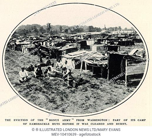 The eviction of the 'Bonus Army' from Washington: part of the camp of ramshackle huts before it was cleared and burnt. The veterans' demands for payment of a...