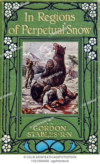 In regions of Perpetual Snow by Gordon Stables, an Arctic tale for children , Ward lock & Co, London, 1904