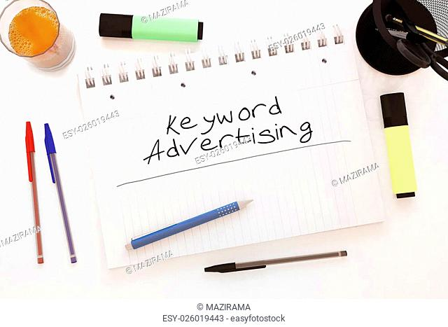 Keyword Advertising - handwritten text in a notebook on a desk - 3d render illustration