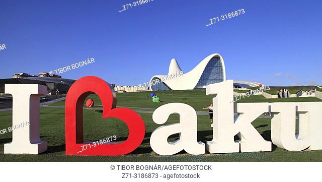 Azerbaijan; Baku, I love Baku sign, Heydar Aliyev Center,