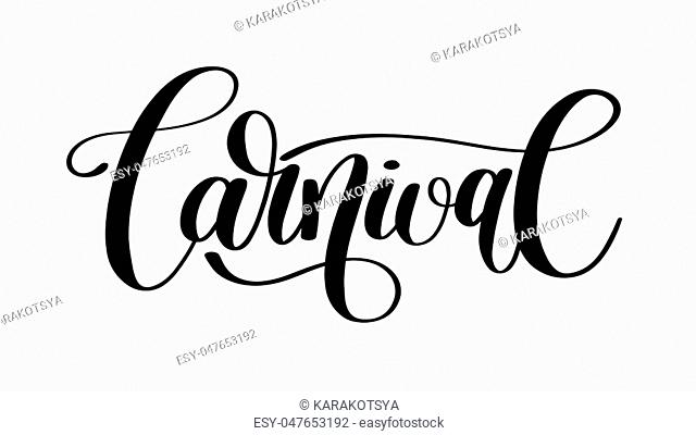 carnival hand lettering inscription isolated on white background, calligraphy vector illustration