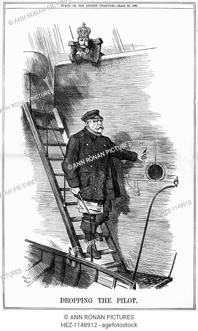 'Dropping the Pilot', 1890. Otto von Bismarck (1815-1898) Prussian/German statesman, resigned as Chancellor, together with his son the German foreign minister