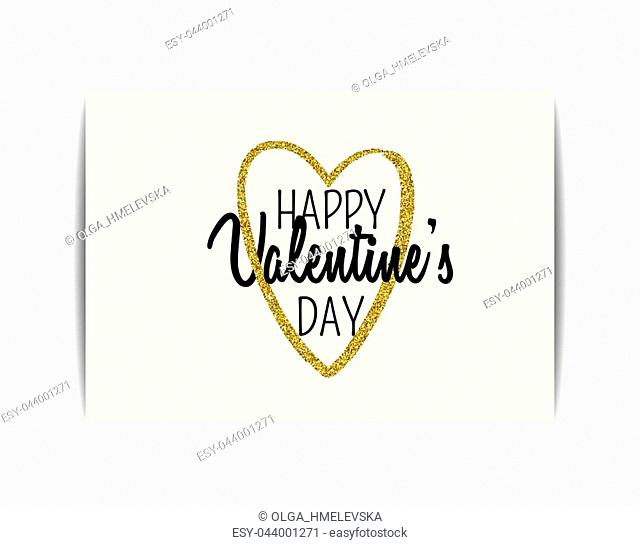 """Typographic Valentine card with love symbol. """"""""Happy Valentine's day"""""""" text. Golden heart with glitter sequins. Design for party invitation, t-shirt, labels"""