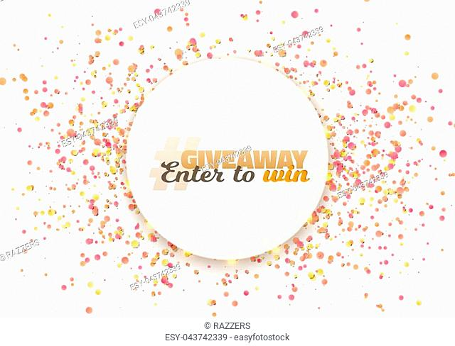 Illustration of Giveaway Competition Template. Realistic Vector Button with Confetti Isolated on White. Enter to Win Prize Concept