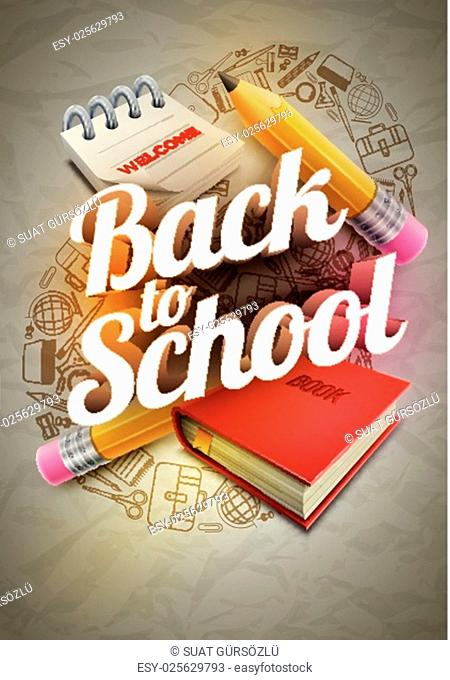 Vector poster design for Back to school with high detailed illustrations. Wrinkled paper, school supplies icons red sharp wooden pencil, notepad