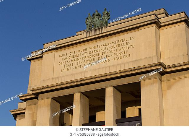 THE PALAIS DE CHAILLOT HOUSES SEVERAL MUSEUMS, THE MUSEUM OF MAN, THE MARINE MUSEUM, THE THEATRE NATIONAL DE CHAILLOT AND THE CITY OF ARCHITECTURE AND HERITAGE