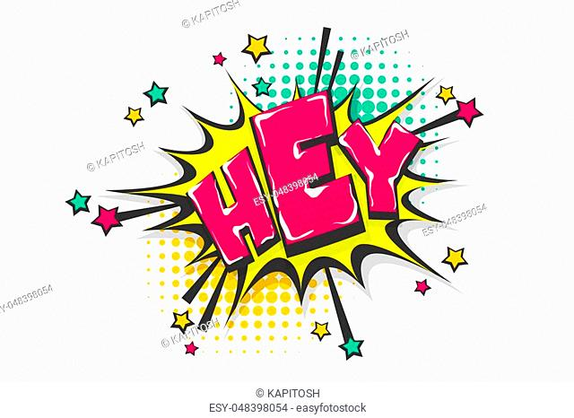 Hey hi hello greeting, wow comic text speech bubble. Colored pop art style sound effect. Halftone vector illustration banner