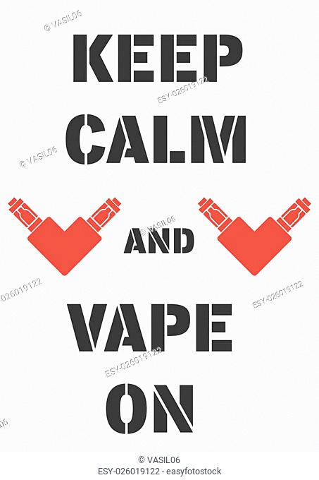 Poster with electrons cigarettes in the form of heart and an inscription, keep calm and vape on