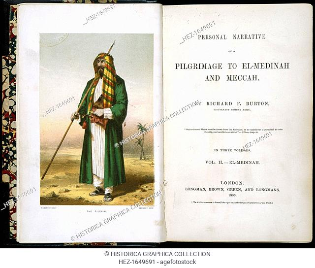 Frontispiece to Personal Narrative of a Pilgrimage to El-Medinah and Meccah by Richard Burton, 1855. Richard Francis Burton's (1821-1890) extensive travels...