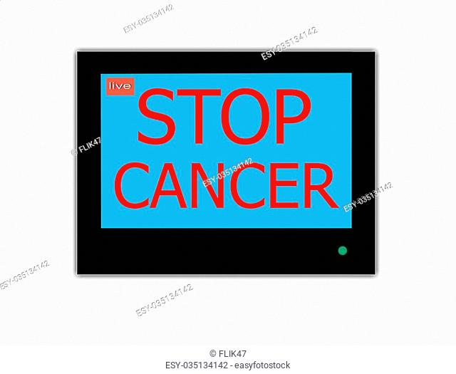 Modern LCD screen with slogan STOP CANCER