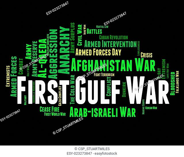 First Gulf War Means Operation Desert Storm And Conflicts