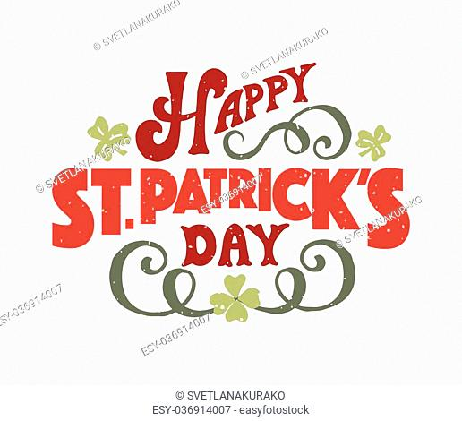 'Happy Saint Patrick's Day' on textured background. Hand drawn St. Patrick's Day lettering typography for postcard, card, flyer, banner template