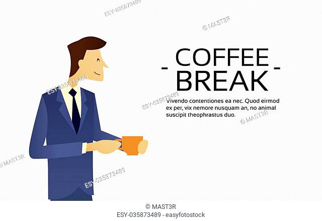 Business Man Hold Cup, Hot Beverage, Tea Coffee Break Copy Space Flat Vector Illustration