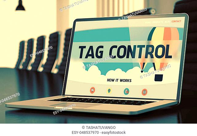 Closeup Tag Control Concept on Landing Page of Laptop Screen in Modern Conference Hall. Toned Image with Selective Focus. 3D Rendering