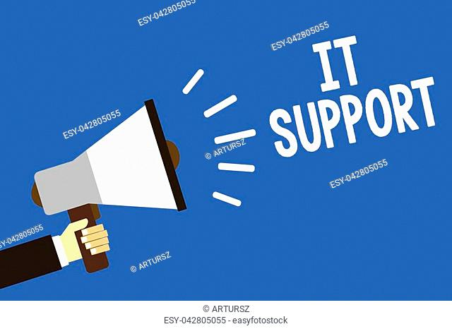 Handwriting text writing It Support. Concept meaning Lending help about information technologies and relative issues Man holding megaphone loudspeaker blue...