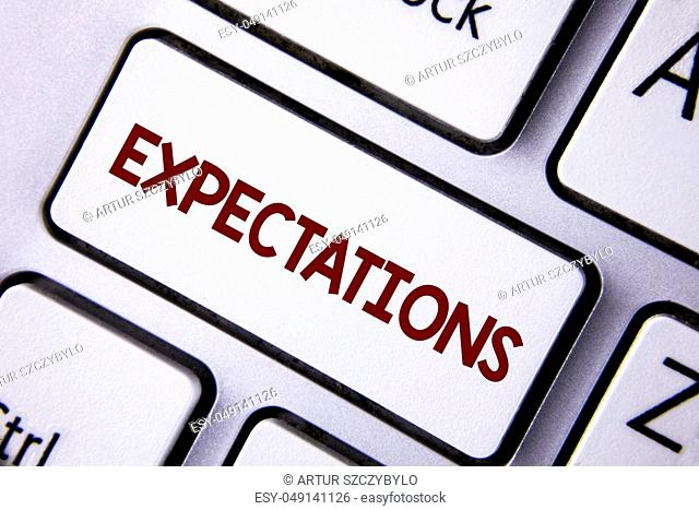 Word writing text Expectations. Business concept for Huge sales in equity market assumptions by an expert analyst written white Keyboard Key with copy space