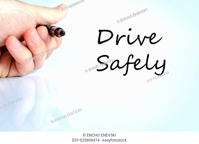Drive safely text concept isolated over white background