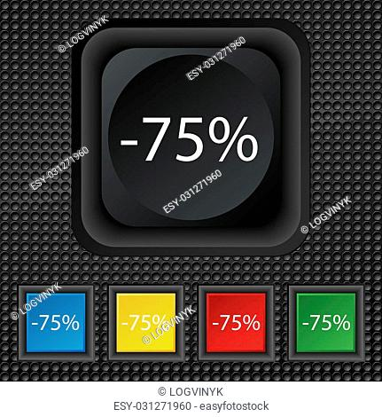 75 percent discount sign icon. Sale symbol. Special offer label. Set of colored buttons illustration