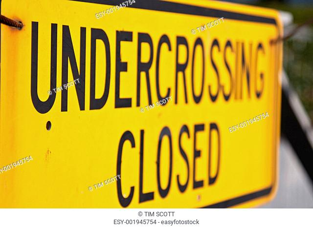 undercrossing closed sign