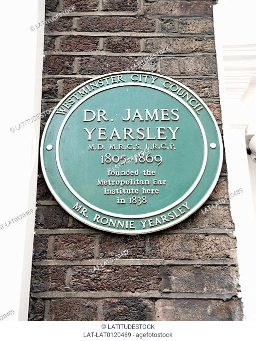 There is a commemorative plaque for Dr James Yearsley in Sackville Street,Mayfair. He founded the Metropolitan ear institute