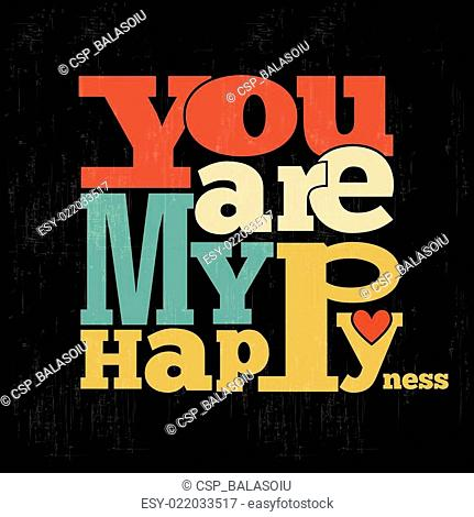 You are my happiness Quote Typographical retro Background