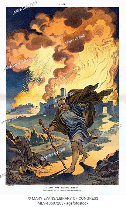 Look not behind thee. Illustration shows Theodore Roosevelt as the biblical Lot fleeing Sodom and Gomorrah which are engulfed in flames labeled Partisan...