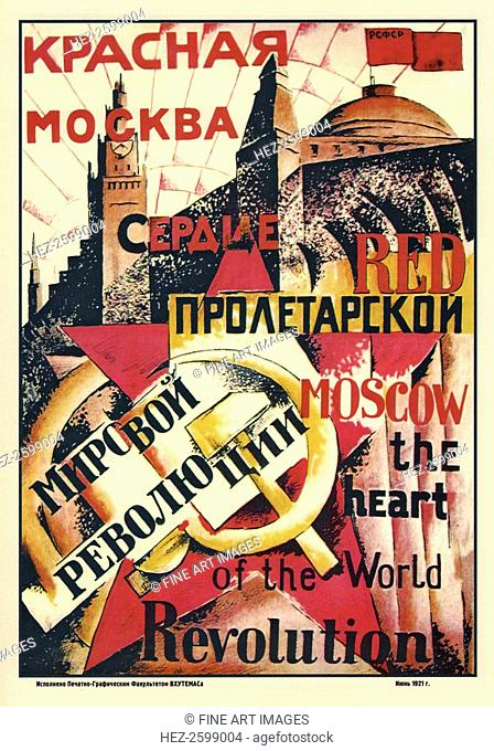 Red Moscow Heart of World Revolution (Poster), 1921. Found in the collection of the Russian State Library, Moscow