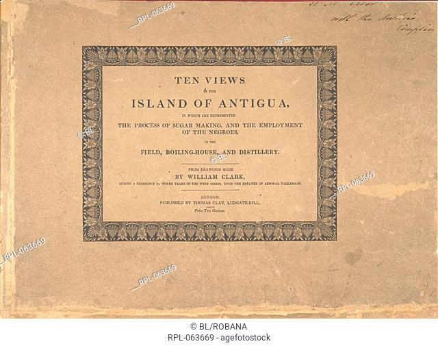 Title page of 'Ten views in the Island of Antigua'. Image taken from Ten Views in the Island of Antigua in which are represented the process of sugar making and...
