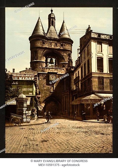 The clock gate, Bordeaux, France. Date between ca. 1890 and ca. 1900
