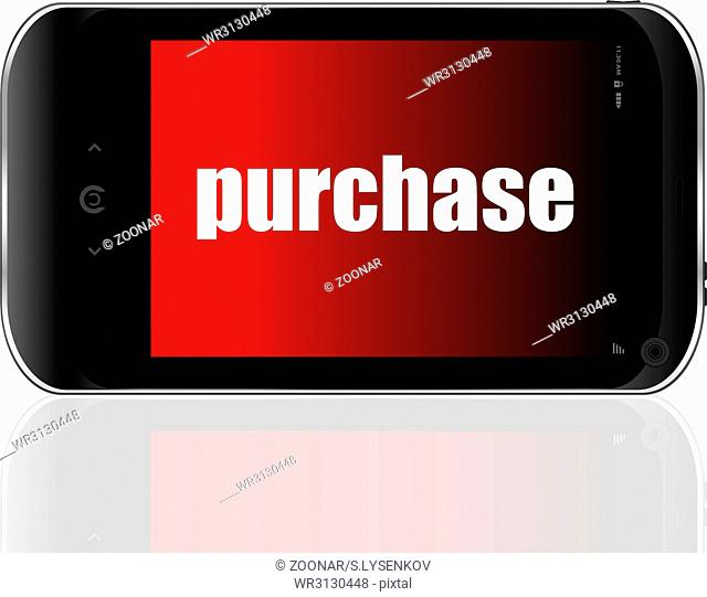 purchase Text. Business concept . Detailed modern smartphone