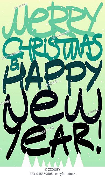 Merry Christmas and Happy New Year. Calligraphic Christmas card design. Vector illustration