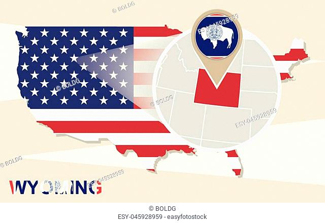 USA map with magnified Wyoming State. Wyoming flag and map