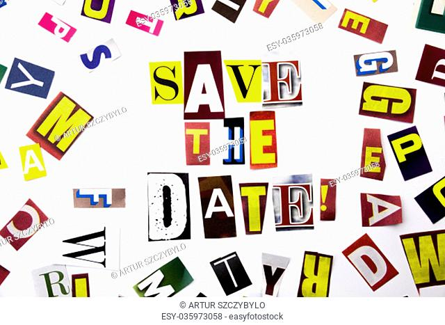A word writing text showing concept of Save The Date made of different magazine newspaper letter for Business case on the white background with space